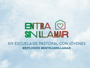 """""""Entra sin llamar"""", lema de la XIX Escuela de Pastoral con jóvenes (EPCJ) 2020"""